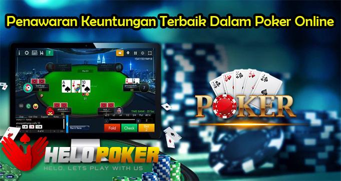 Penawaran Keuntungan Terbaik Dalam Poker Online