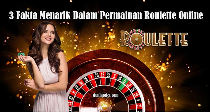 3 Fakta Menarik Dalam Permainan Roulette Online